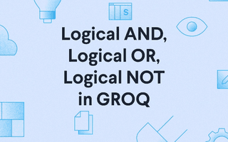 Logical AND, Logical OR, Logical NOT in GROQ