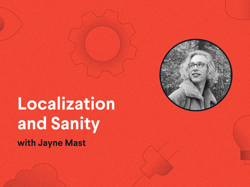 Localization and Sanity with Jayne Mast