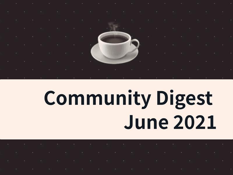 Community Digest June 2021