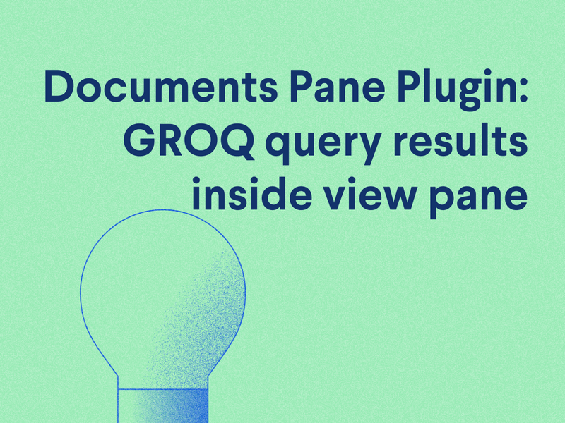 Documents Pane plugin: GROQ query results inside view pane
