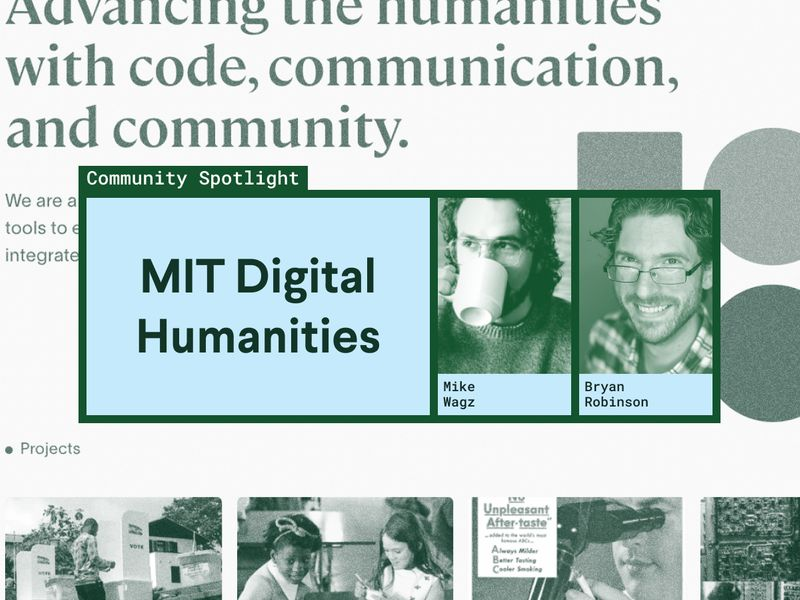 Sanity Community Spotlight: Using Sanity and 11ty to create the new MIT Digital Humanities site. Interview with Mike Wagz of Self Aware.