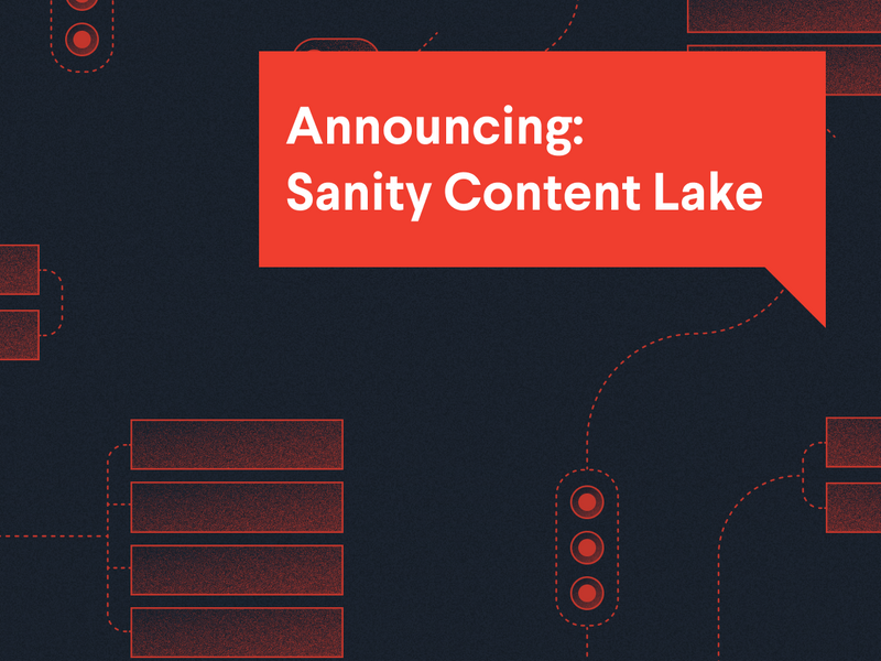 Announcing: Sanity Content Lake