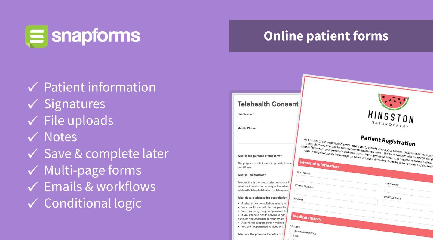 Online patient forms from Snapforms; patient information, signatures, file uploads, notes, multi-page forms, emails and workflows, conditional logic