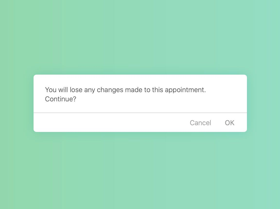 A warning pop up message before clicking out of appointment.