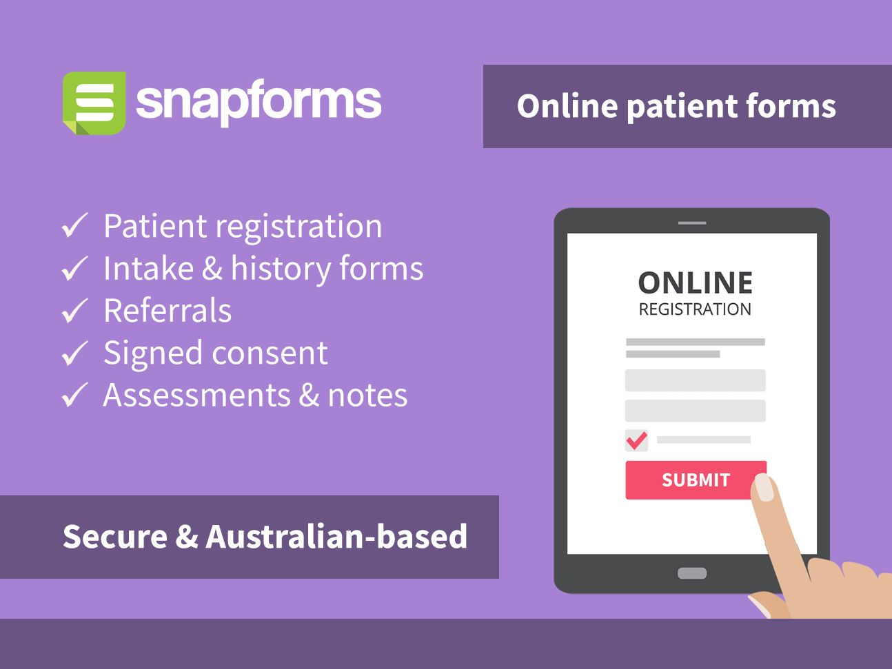Snapforms, patient registration, intake & history, referrals, signed consent, assessment and notes