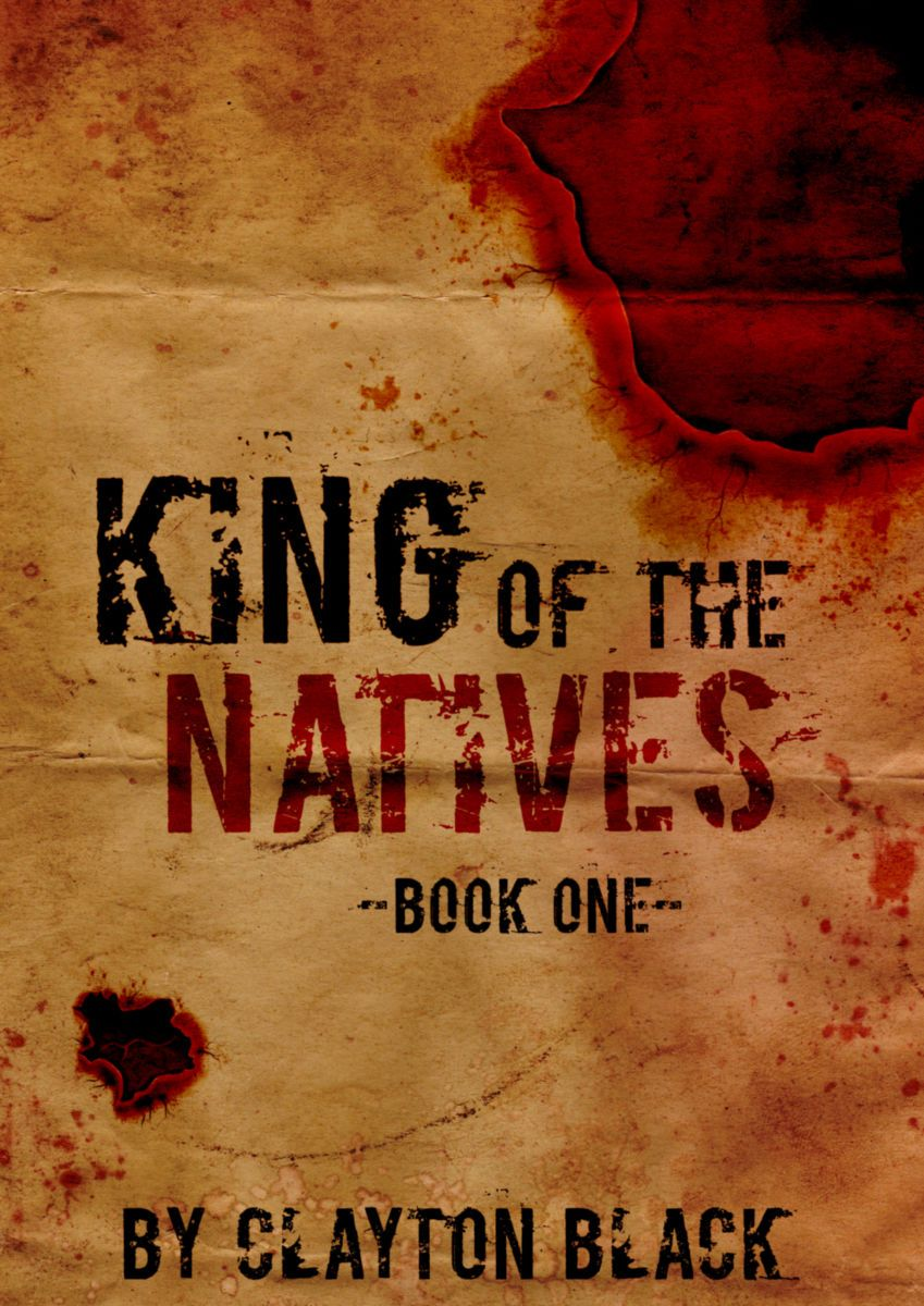 King of the Natives - Book One