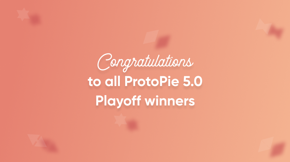 Congratulations to all ProtoPie 5 Playoff winners thumbnail