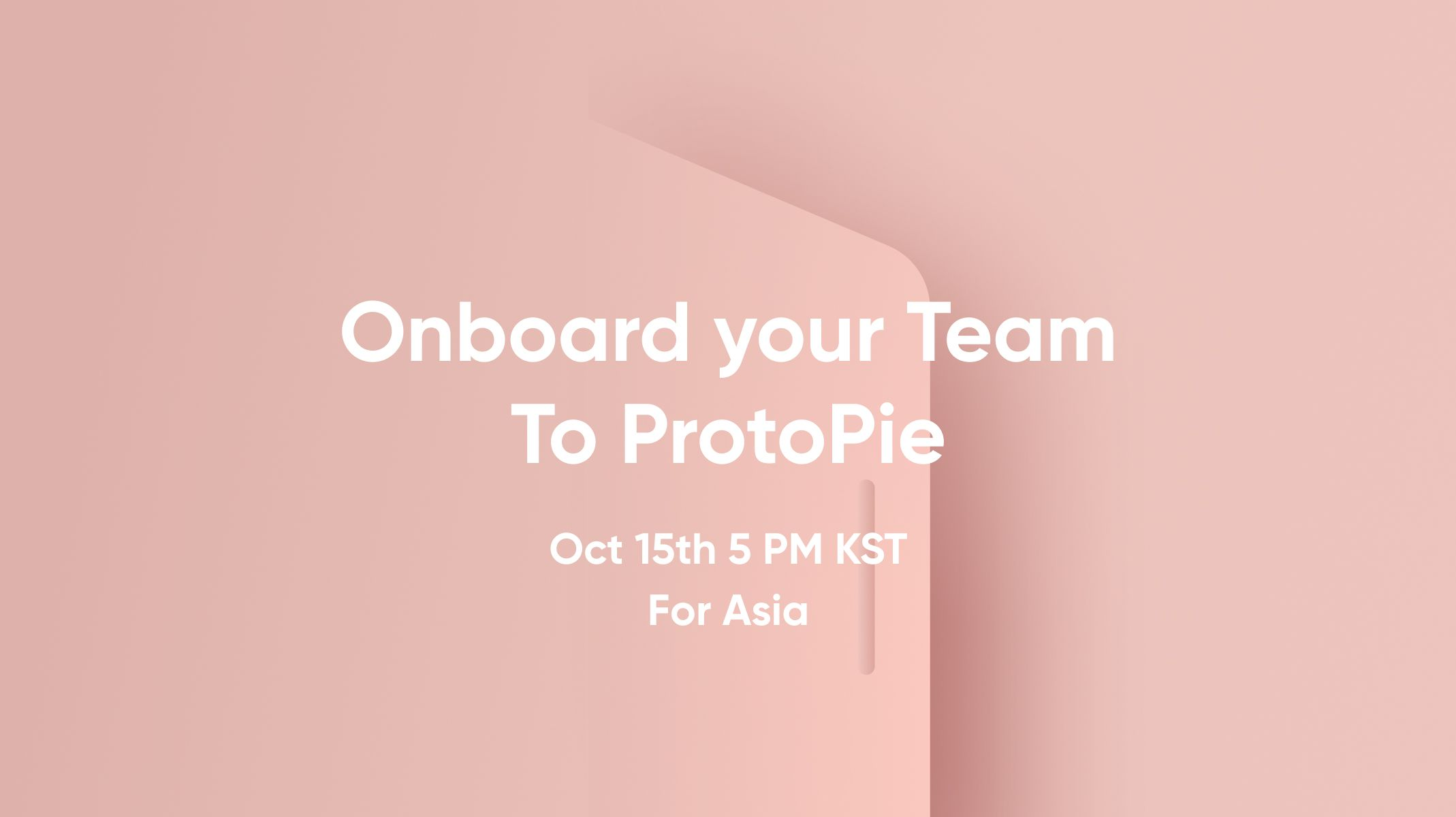 Onboard Your Team to ProtoPie Asia workshop thumbnail