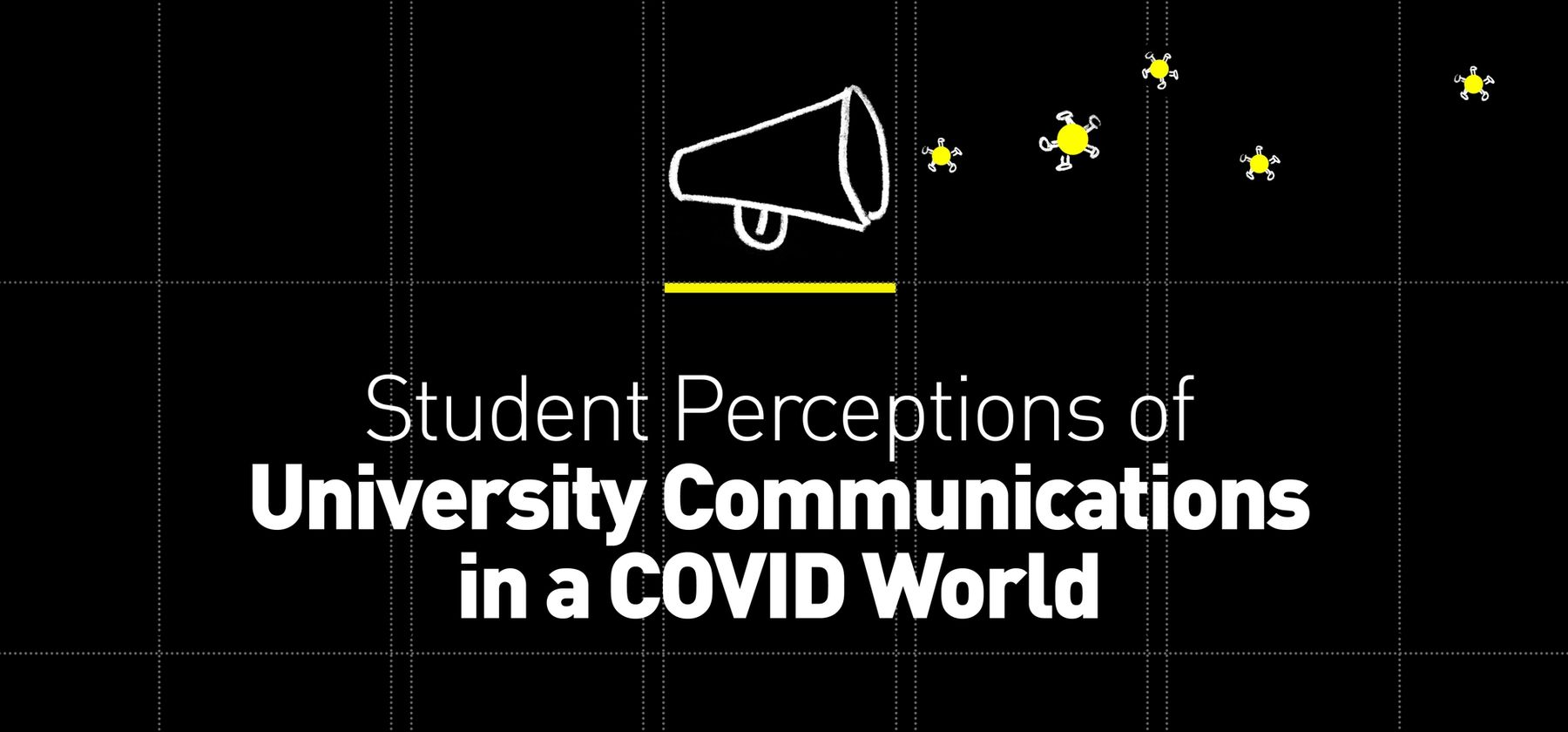 Student Perceptions of University Communications in a COVID World