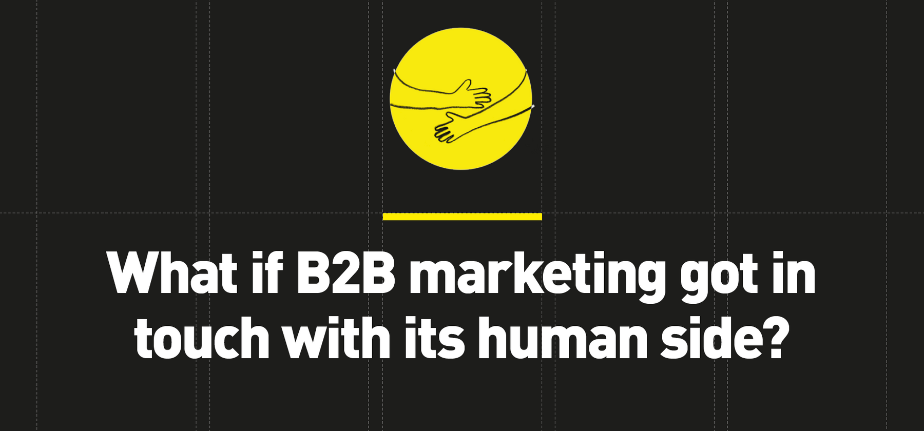 What if B2B marketing got in touch with its human side?