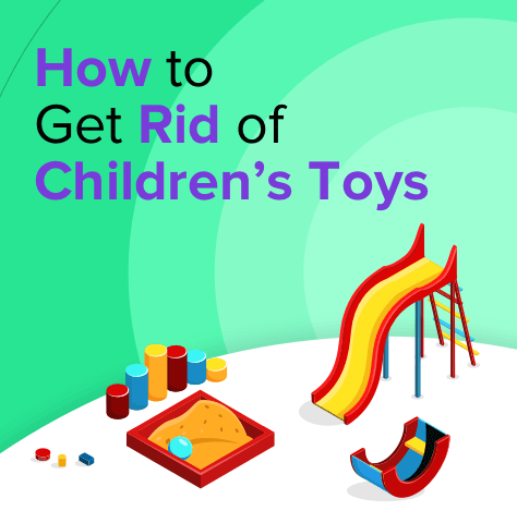 How to Get Rid of Children's Toys