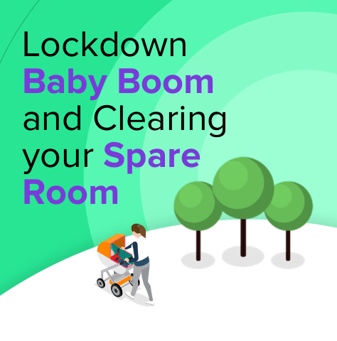 Lockdown Baby Boom and Clearing your Spare Room