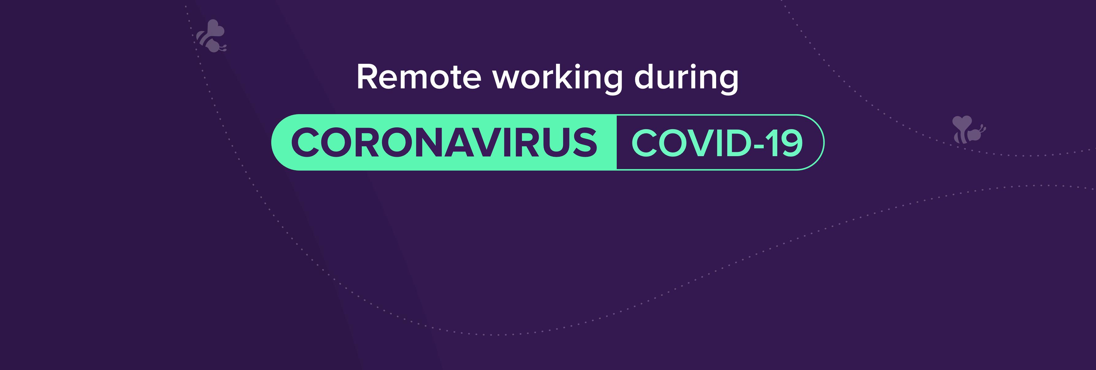 Remote Working During Coronavirus COVID-19