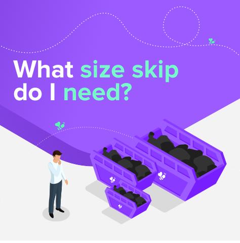 What Size Skip Do I Need?