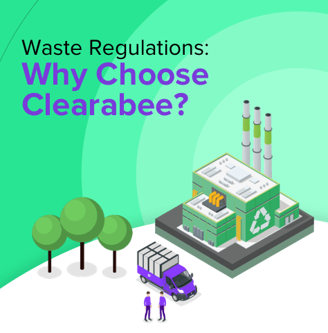 Waste Regulations: Why choose Clearabee?