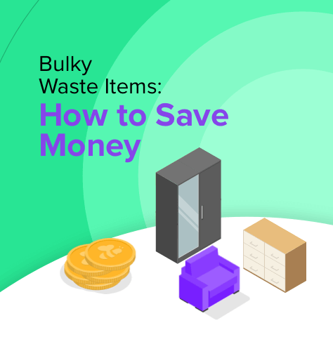 Bulky Waste Items: How to Save Money