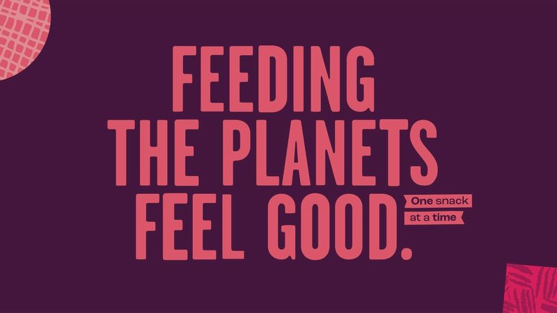Feeding the planets feel good. One snack at a time.