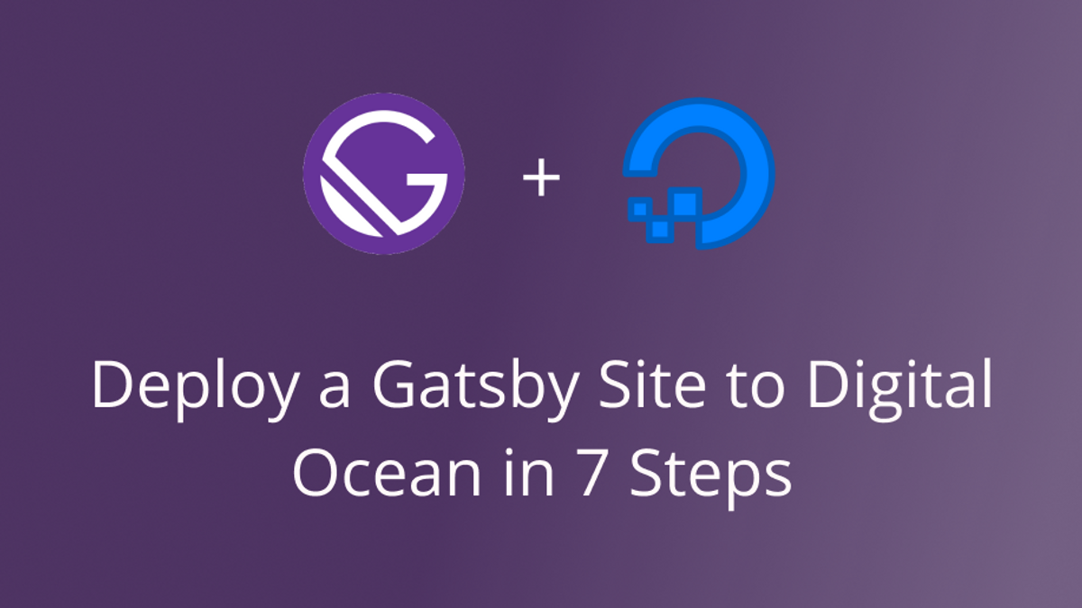 """banner with text and logo, """"Deploy a Gatsby Site to Digital Ocean in 7 steps"""""""