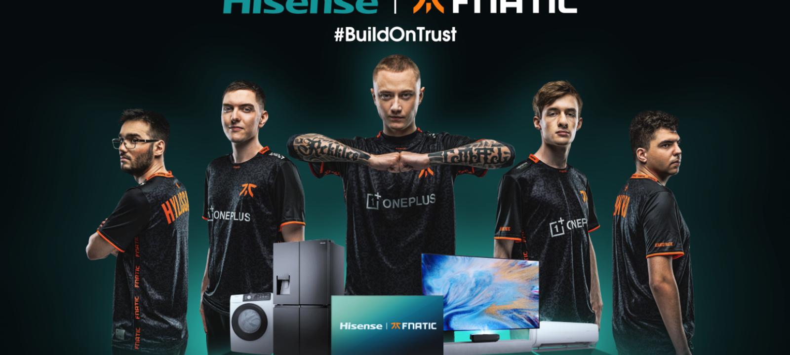 Fnatic Announces Global Partnership With Hisense