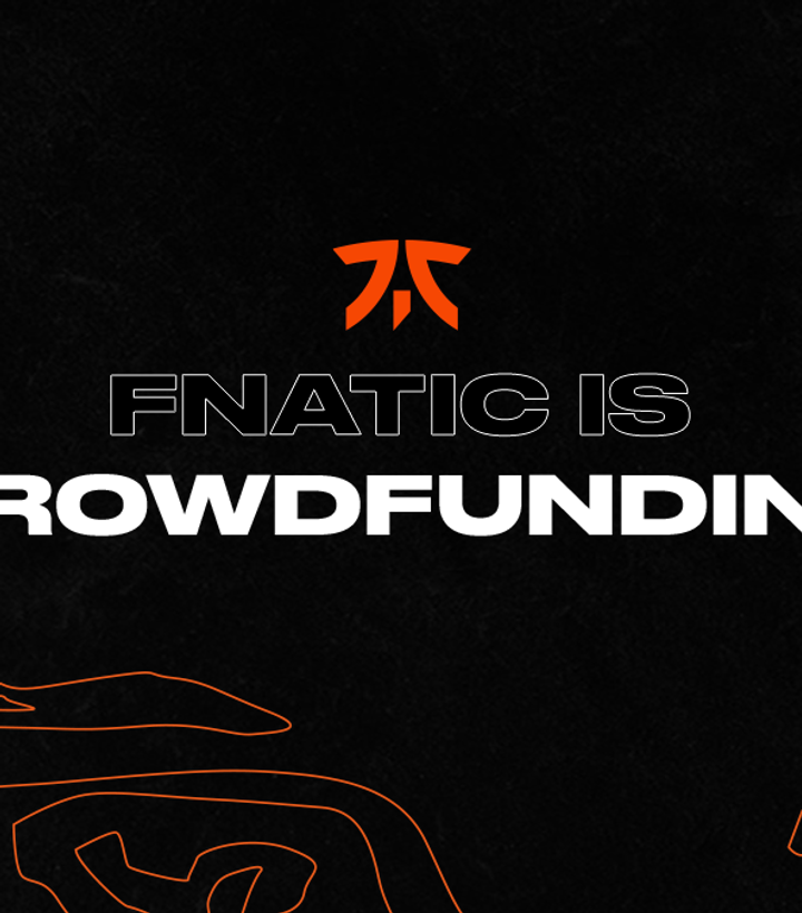 Fnatic Raises $10 Million and Launches Crowdfunding to Accelerate High-Performance Esports