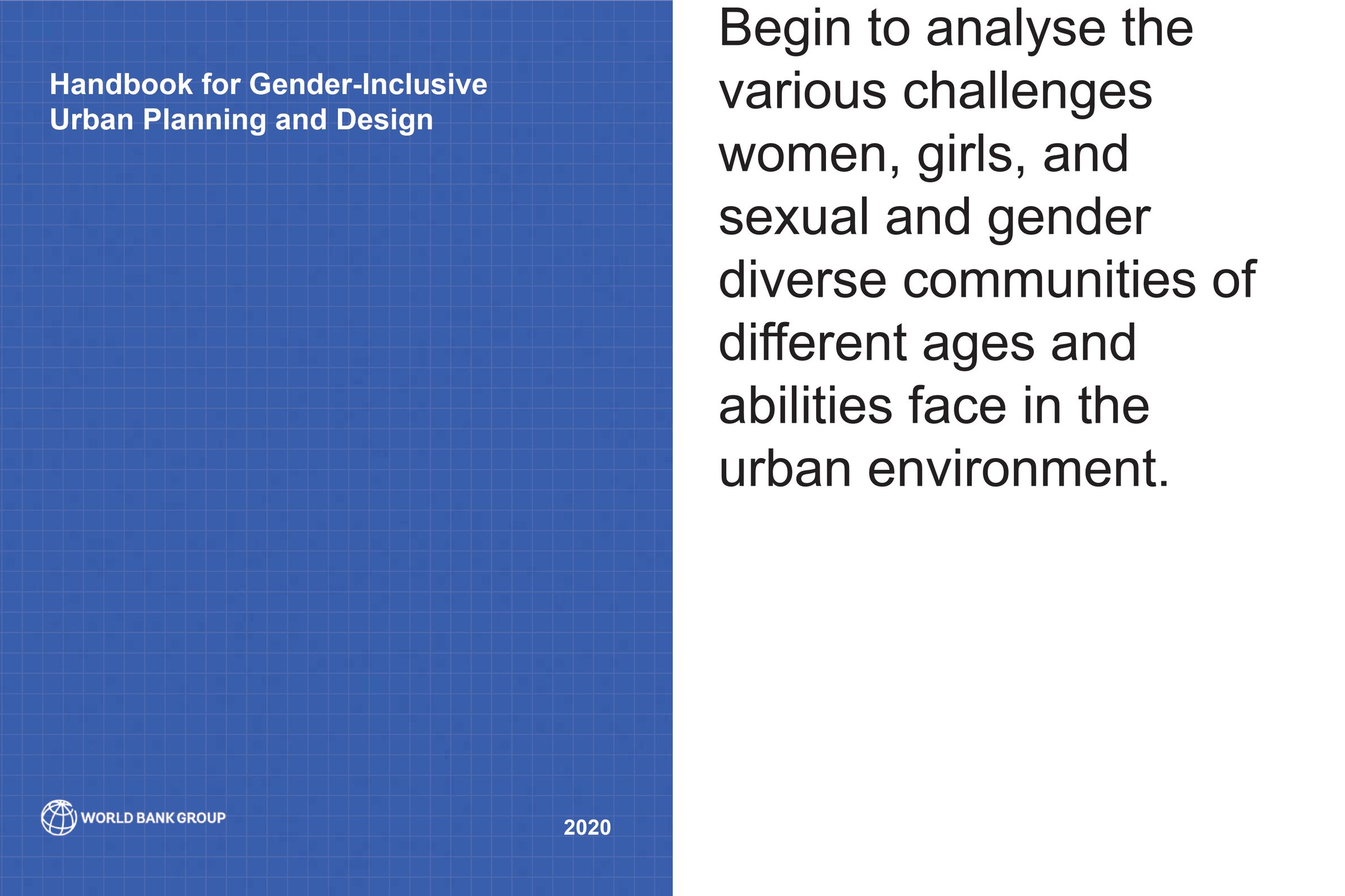 Challenge and Solution (engaging women, girls, and sexual and gender diverse communities in design) - begin to analyse the various challenges women, girls, and sexual and gender diverse communities of different ages and abilities face in the urban environment.