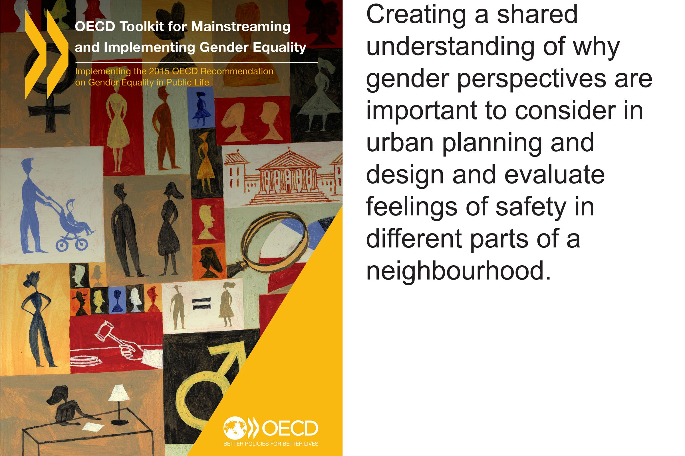 Promoting Buy In - creating a shared understanding of why gender perspectives are important to consider in urban planning and design and evaluate feelings of safety in different parts of a neighbourhood.