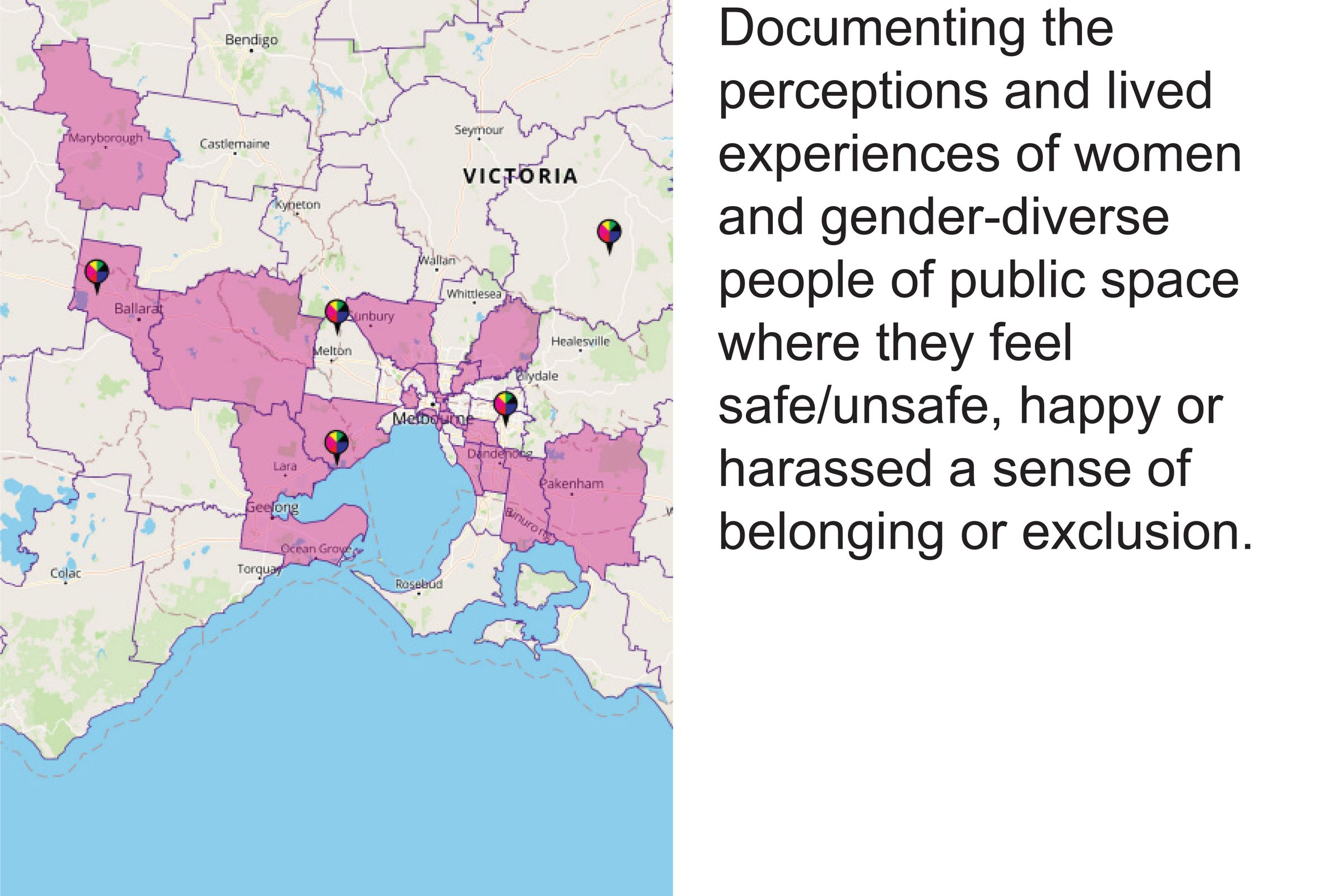 Digital mapping platforms - documenting the perceptions and lived experiences of women and gender-diverse people of public space where they feel safe/unsafe, happy or harassed a sense of belonging or exclusion.