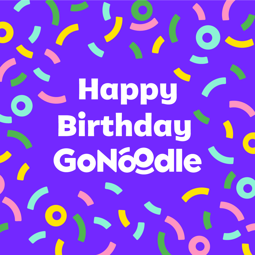 Happy Birthday to You and GoNoodle!