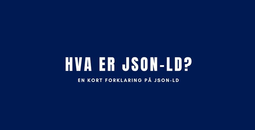 Hva er JSON-LD?