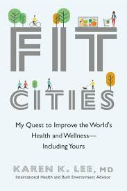 Fit Cities · My Quest to Improve the World's Health and Wellness — Including Yours