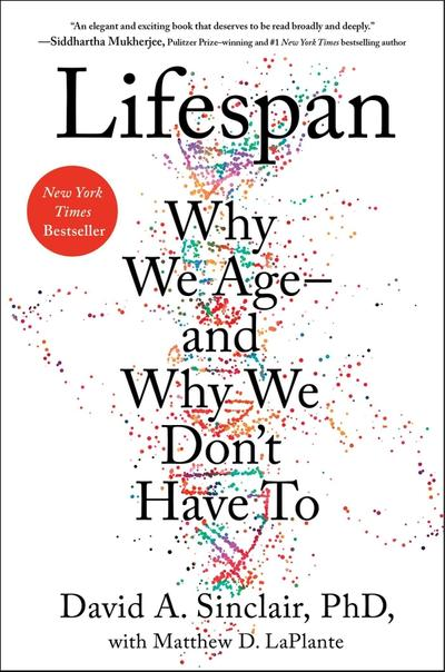 Lifespan: Why We Age and Why We Don't Have To