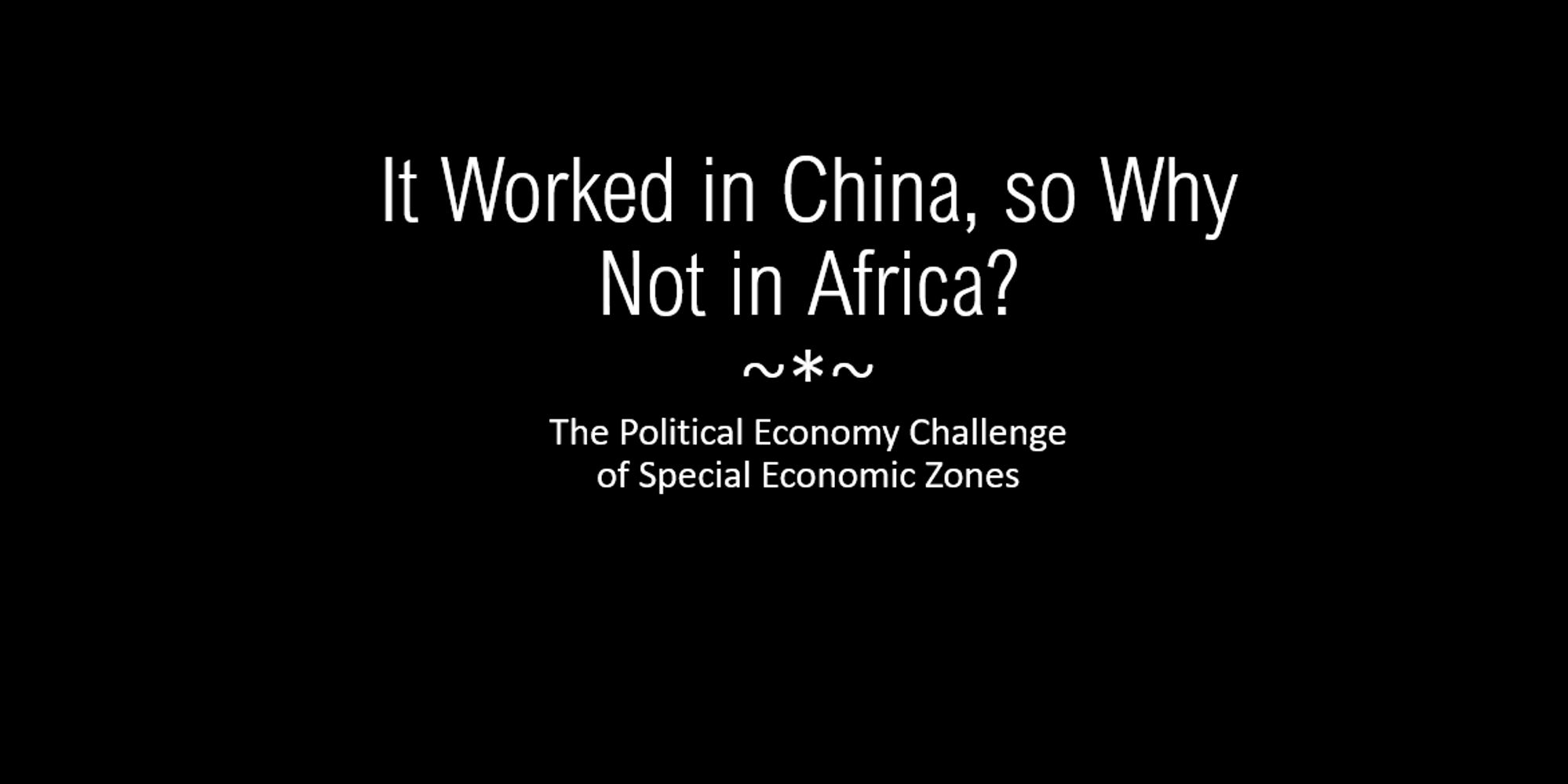 """Introduction for """"It worked in China, so why not in Africa? The political economy challenge of Special Economic Zones"""" content on the site for Lotta Moberg, PhD, CFA."""