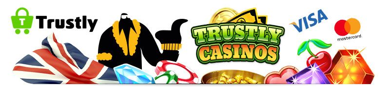 Trustly casinos UK in online casinos. Find UK casinos that accept Trustly here, and learn why this is probably the easiest payment method today