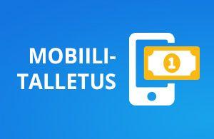 Mobiilitalletus on nopea ja turvallinen mobiilikasino talletus puhelimella ja tabletilla kaikista suomalaisista pankeista ja nettilompakoista sekä korteilta