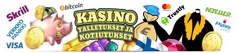 talletukset nettikasinolle ja nostot kasinolta