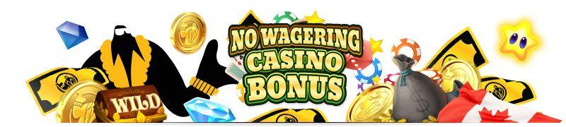 no wagering online casino bonuses Canada