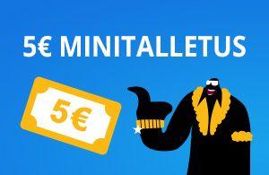 5€ minimitalletus kasinolle