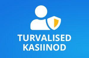 turvalised eesti online kasiinod