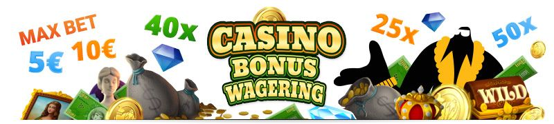 casino bonus wagering and max bet explained