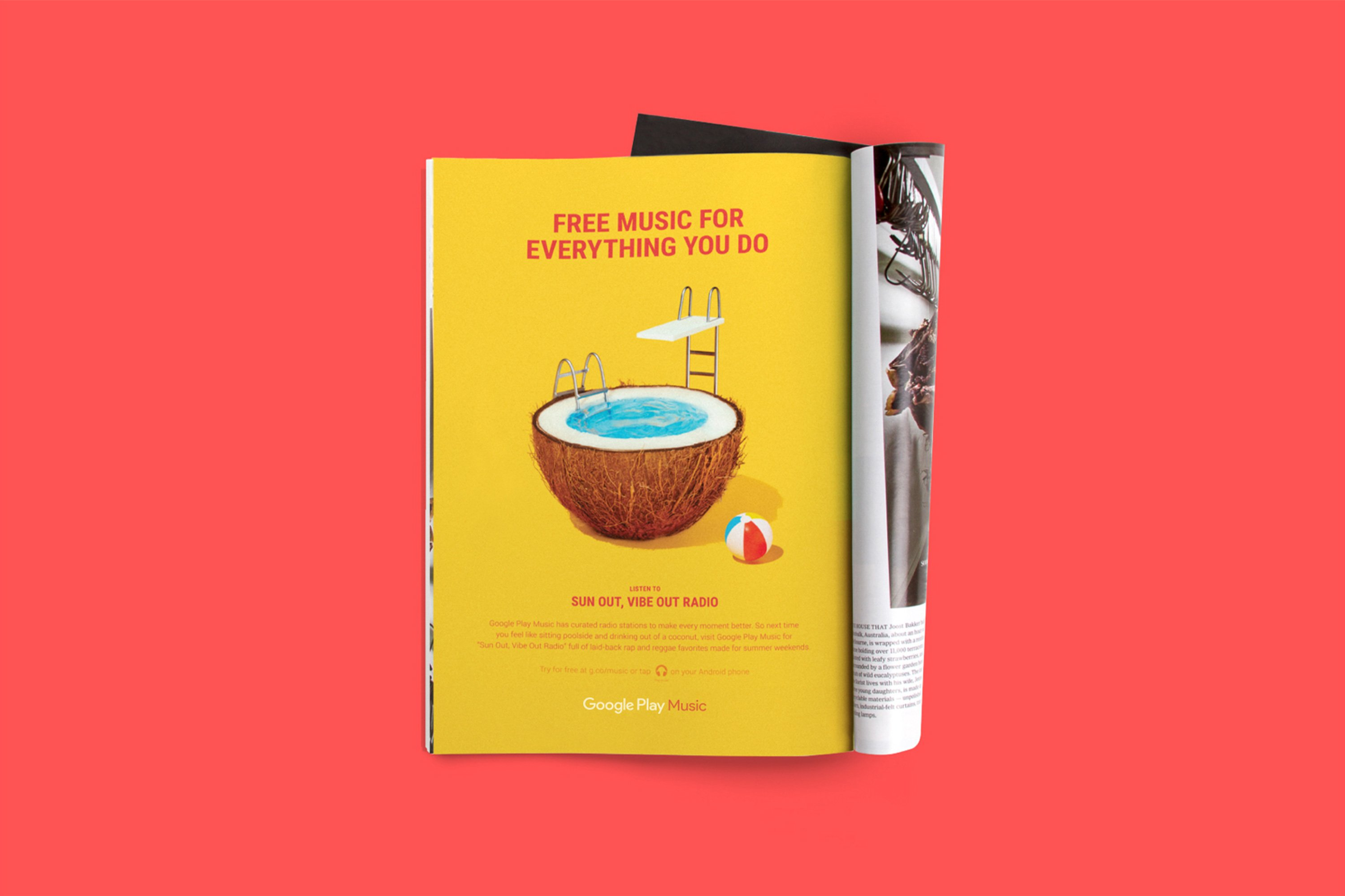 Google Play Music ad in magazine. Free Music For Everything You Do. Featuring half a coconut turned into a pool with diving board. Suns Out, Vibe Out Radio. Campaign concept and Art Direction by RoAndCo