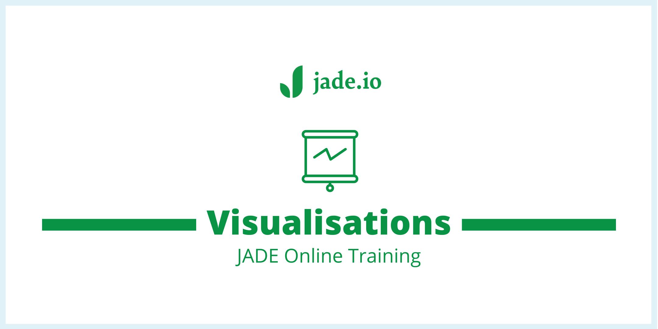 jade training banner with jade.io logo with heading Visualisations JADE Online Training