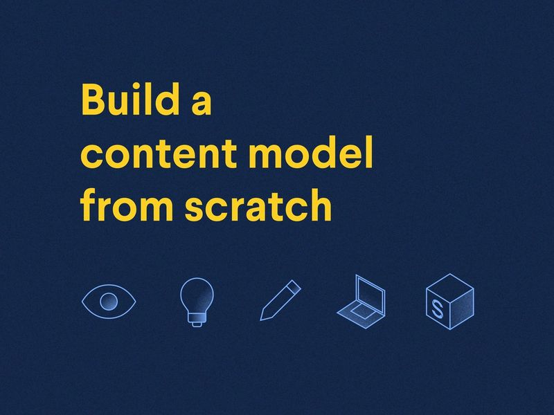 Poster: build a content model from scratch