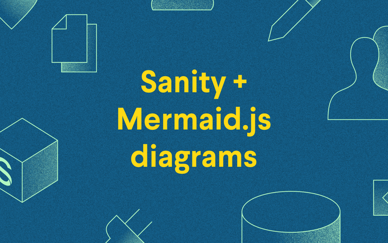 Sanity + Mermaid.JS Diagrams