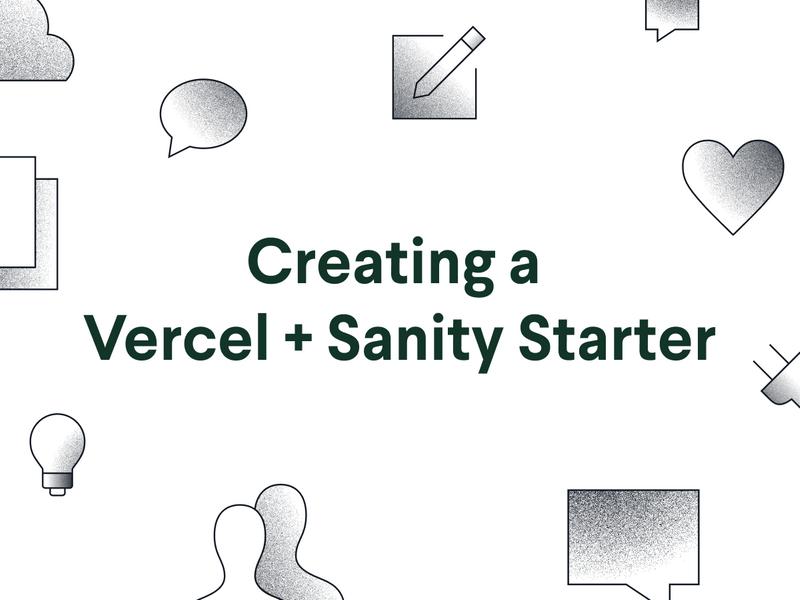 Creating a Vercel + Sanity Starter