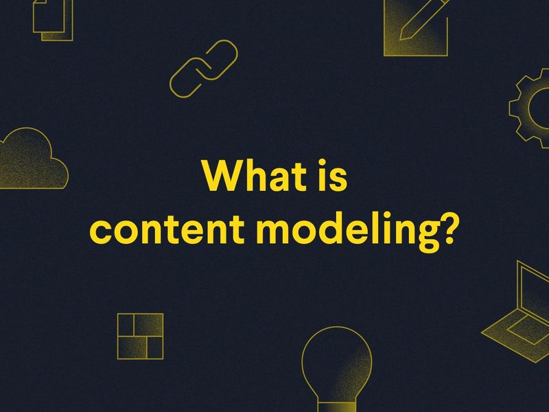 Poster: What is content modeling?