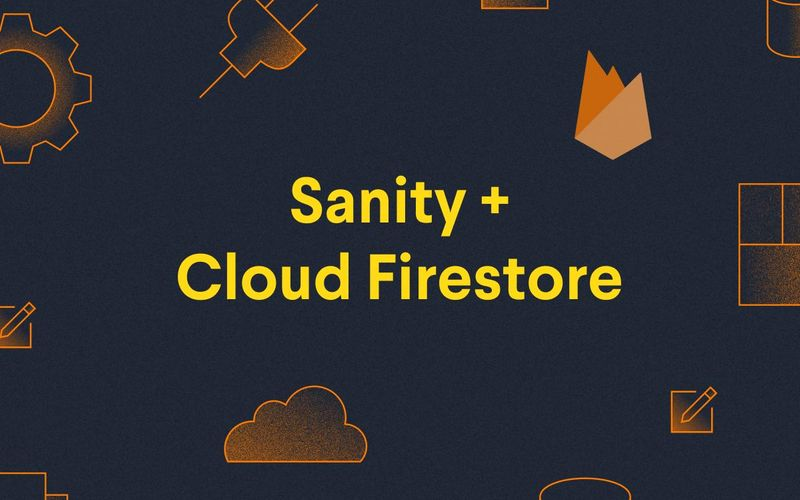 Sanity + Cloud firestore