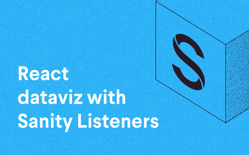 React dataviz with Sanity Listeners