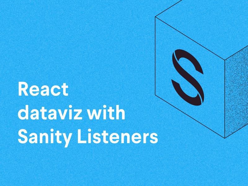 React dataviz with Sanity Listeners
