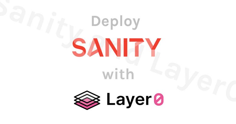 Deploying Sanity Studio with Layer0