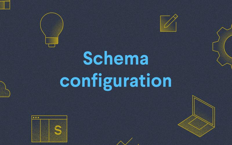 Poster: Schema configuration